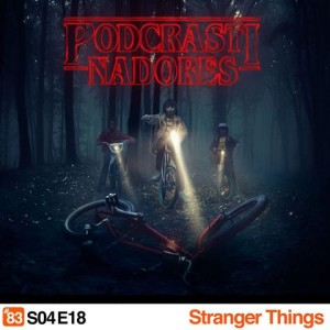 podcrastinadores - Stranger Things